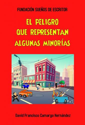 EL PELIGRO QUE REPRESENTAN ALGUNAS MINORÍAS