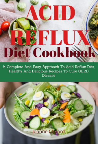 Acid Refux Diet Cookbook