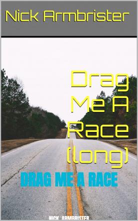 Drag Me A Race (long)