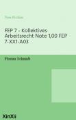 FEP 7 - Kollektives Arbeitsrecht Note 1,00 FEP 7-XX1-A03