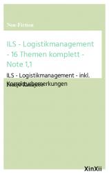 ILS - Logistikmanagement - 16 Themen komplett - Note 1,1