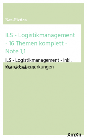 ILS - Logistikmanagement - 16 Themen komplett - Note 1,1