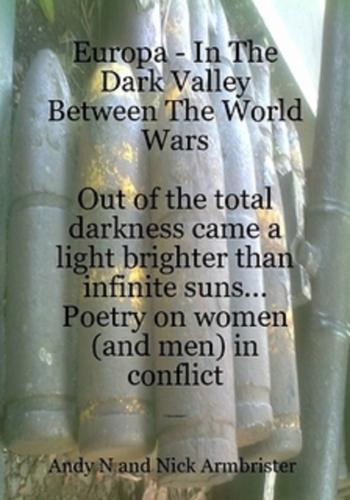 In the Dark Valley Between the World Wars