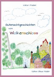 Gutenachtgeschichten vom Wolkenschloss