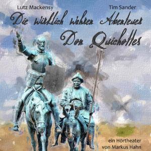 Die wirklich wahren Abenteuer Don Quichottes