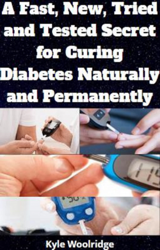 A Fast, New, Tried and Tested Secret for Curing Diabetes Natur