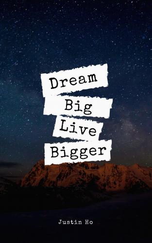 Dream Big, Live Bigger