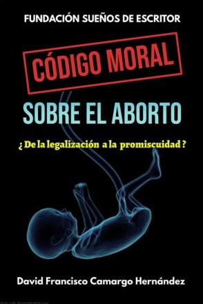 CÓDIGO MORAL SOBRE EL ABORTO