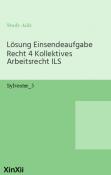 Lösung Einsendeaufgabe Recht 4 Kollektives Arbeitsrecht ILS
