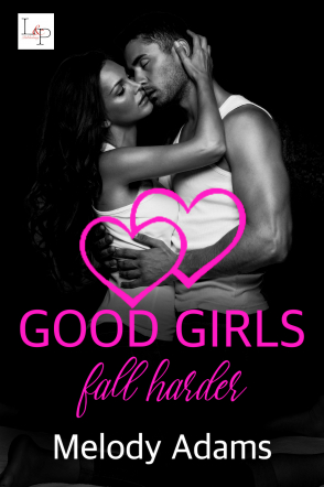 Good Girls fall harder