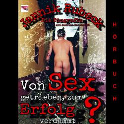 Von Sex getrieben, zum Erfolg verdammt?