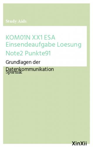 KOM01N XX1 ESA Einsendeaufgabe Loesung Note2 Punkte91