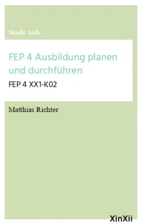 FEP 4 Ausbildung planen und durchführen