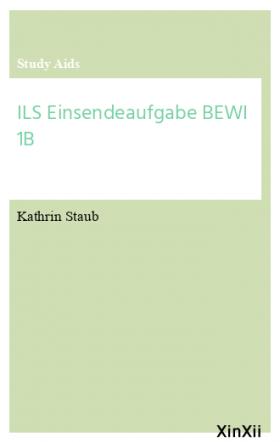 ILS Einsendeaufgabe BEWI 1B