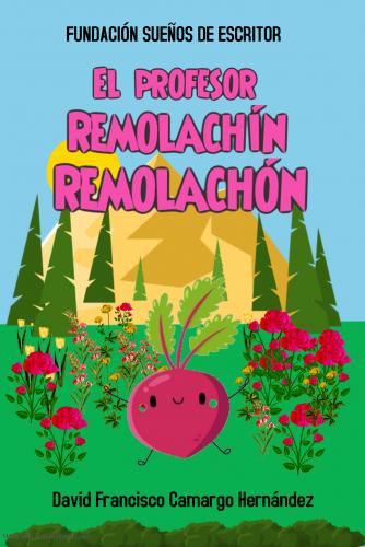 EL PROFESOR REMOLACHÍN REMOLACHÓN