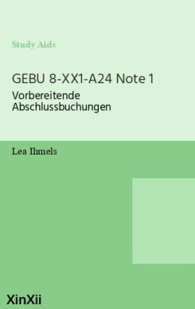 GEBU 8-XX1-A24 Note 1