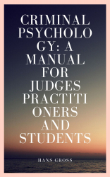 Criminal Psychology: A Manual for Judges Practitioners