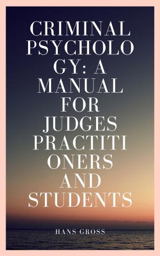 Criminal Psychology: A Manual for Judges Practitioners