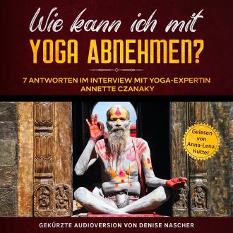 Wie kann ich mit Yoga abnehmen?