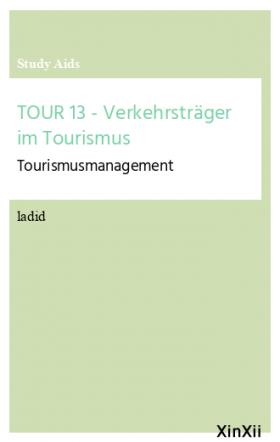 TOUR 13 - Verkehrsträger im Tourismus