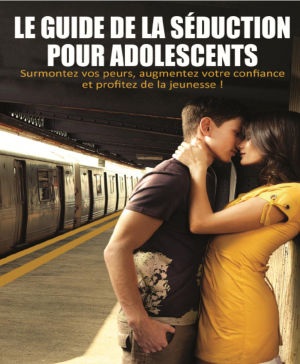 Le guide de la séduction pour adolescents