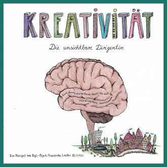 Kreativität - Die unsichtbare Dirigentin