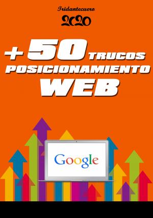 50 Trucos para Posicionar tu Página Web en Google 2020