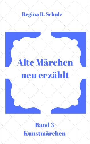 Alte Märchen - neu erzählt (Band 3)