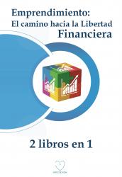 Emprendimiento: El camino hacia la libertad financiera