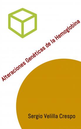 ALTERACIONES GENETICAS DE LA HEMOGLOBINA
