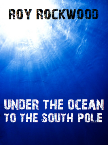 Under the Ocean to the South Pole