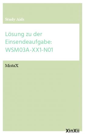 Lösung zu der Einsendeaufgabe: WSM03A-XX1-N01
