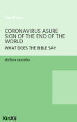 CORONAVIRUS ASURE SIGN OF THE END OF THE WORLD
