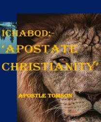 ICHABOD:-APOSTATE CHRISTIANITY