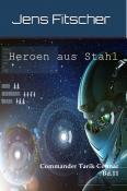 Heroen aus Stahl ( Commander Tarik Connar 11)