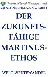 DER ZUKUNFTSFÄHIGE MARTINUS-ETHOS