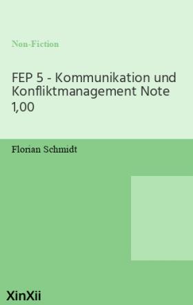 FEP 5 - Kommunikation und Konfliktmanagement Note 1,00