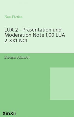 LUA 2 - Präsentation und Moderation Note 1,00 LUA 2-XX1-N01