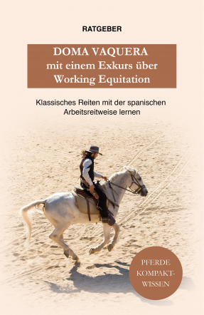Doma Vaquera mit einem Exkurs über Working Equitation