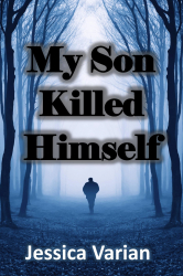 My Son Killed Himself