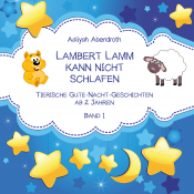Lambert Lamm kann nicht schlafen: Einschlafgeschichte