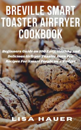 Breville Smart Toaster Airfryer Cookbook 2020