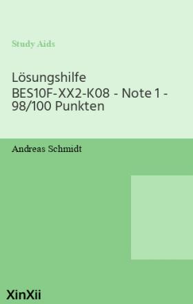 Lösungshilfe BES10F-XX2-K08 - Note 1 - 98/100 Punkten