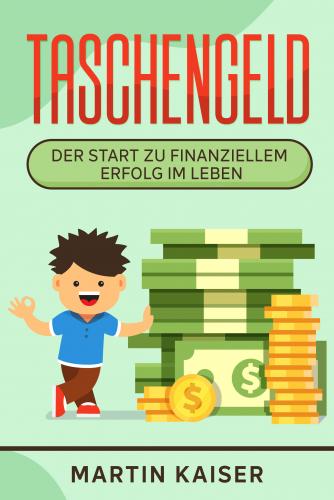 Taschengeld - der Start zu finanziellem Erfolg im Leben