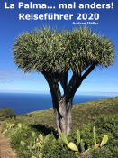 La Palma... mal anders! Reiseführer 2020