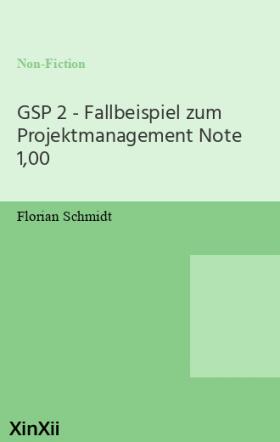 GSP 2 - Fallbeispiel zum Projektmanagement Note 1,00
