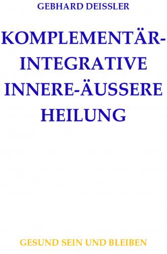 KOMPLEMENTÄR-INTEGRATIVE INNERE-ÄUSSERE HEILUNG