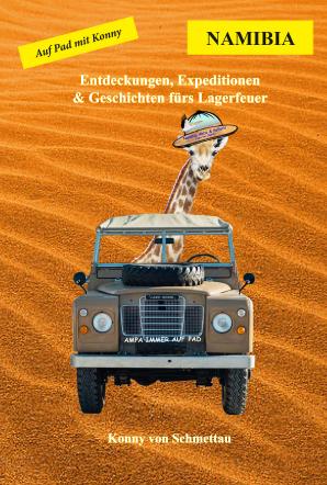 NAMIBIA: Entdeckungen, Expeditionen, Lagerfeuer-Geschichten
