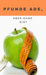 Pfunde ade, aber ohne Diät