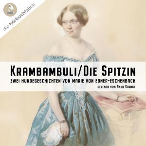 Krambambuli/Die Spitzin